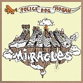 From The Land of Miracles by Police Dog Hogan