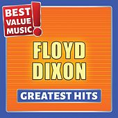Floyd Dixon - Greatest Hits (Best Value Music) by Floyd Dixon