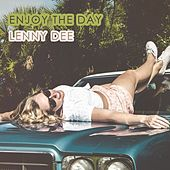 Enjoy The Day by Lenny Dee