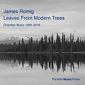 James Romig: Leaves from Modern Trees (Chamber Music 1999-2016) de Various Artists