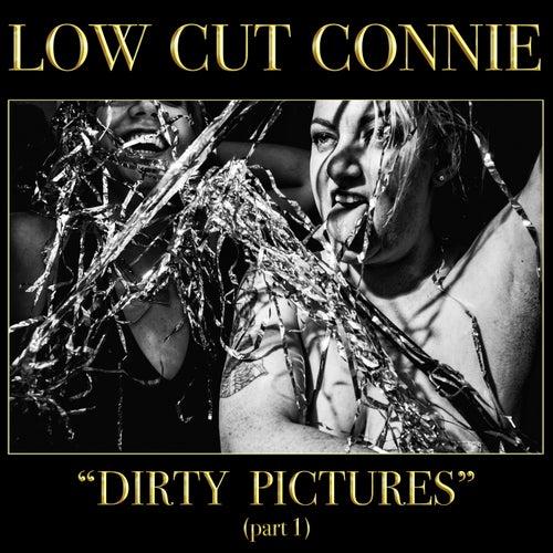 Dirty Pictures (part 1) von Low Cut Connie