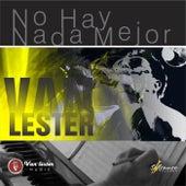 No Hay Nada Mejor by Van Lester