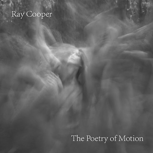 The Poetry of Motion by Ray Cooper