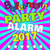 Ballermann Party Alarm 2017 von Various Artists