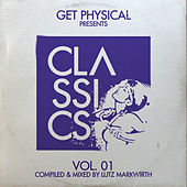 Get Physical Presents: Classics!, Vol. 1 - Compiled & Mixed by Lutz Markwirth de Various Artists