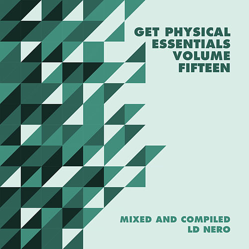 Get Physical Presents: Essentials, Vol. 15 - Mixed & Compiled by LD Nero by Various Artists