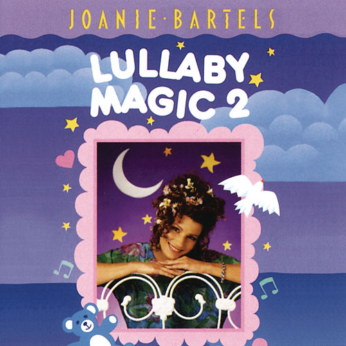 Lullaby Magic Vol. 2 by Joanie Bartels