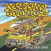 Bring Back Shaka by New School Dropouts