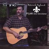 A Little Less Louisiana by Patrick Sylvest
