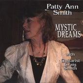Mystic Dreams by Patty Ann Smith