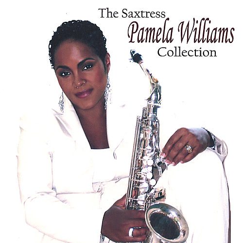 The Saxtress Pamela Williams Collection by Pamela Williams