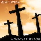 A Meditation on the Christ de Elijah Graham