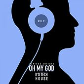 Oh My God It's Tech House, Vol. 2 by Various Artists