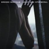 Heavy and Ephemeral de Brooke Bentham
