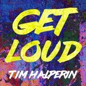 Get Loud by Tim Halperin
