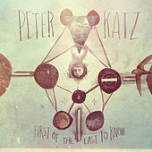 First of the Last to Know von Peter Katz