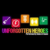 Unforgotten Heroes by Union Of Sound