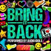Bring It Back! by Audio Idols