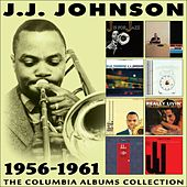The Columbia Albums Collection 1956 - 1961 by J.J. Johnson