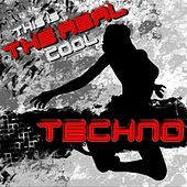 This Is the Real Cool Techno by Various Artists