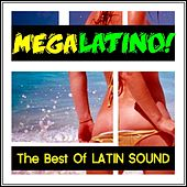 Mega Latino: The Best Of Latin Sound by Various Artists