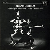 Lidholm: Poesis for Orchestra, Rites & Ritornello (Recorded 1957-1965) de Various Artists