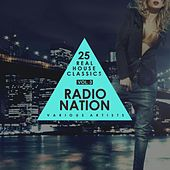Radio Nation, Vol. 3 (25 Real House Classics) de Various Artists