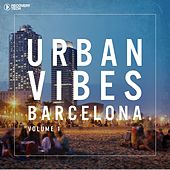 Urban Vibes Barcelona Vol.1 by Various Artists