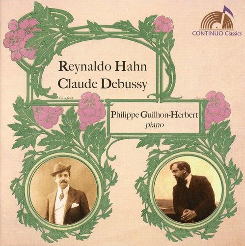 Hahn & Debussy: Piano Music by Philippe Guilhon-Herbert