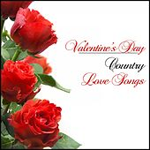 Valentine's Day Country Love Songs von Various Artists