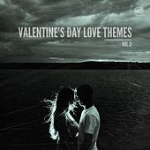Valentine's Day Love Themes, Vol. 2 by Various Artists