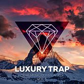 Luxury Trap Vol. 6 (Trap Music Compilation) by Various Artists