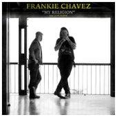 My Religion by Frankie Chavez