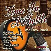Time In A Bottle: The Best Of Mellow Rock by Various Artists
