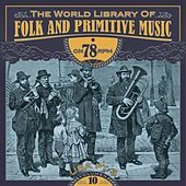 The World Library of Folk and Primitive Music on 78 Rpm Vol. 10, USA Pt. 3 by Various Artists