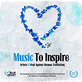 Music to Inspire - Artists United Against Human Trafficking de Various Artists
