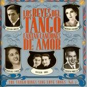 Los Reyes Del Tango Cantan Canciones De Amor, Vol. 2 by Various Artists