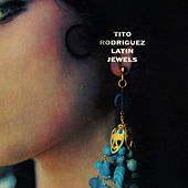 Latin Jewels by Tito Rodriguez