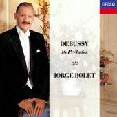 Debussy: 16 Préludes by Jorge Bolet