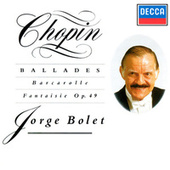 Chopin: Ballades; Barcarolle; Fantaisie by Jorge Bolet