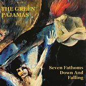 Seven Fathoms Down and Falling de The Green Pajamas