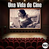 Una Vida de Cine Vol. 3 von Various Artists