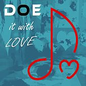 DOE it with LOVE by Various Artists