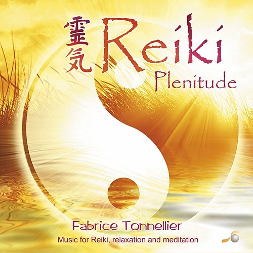 Reiki Plenitude (Music for Reiki, Relaxation and Meditation) by Fabrice Tonnellier