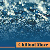 Chillout Move – Deep Beats of Chill Out Music, Positive Vibrations, Danece, Hotel Lounge von Chill Out