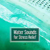 Water Sounds for Stress Relief – Easy Listening, Water Relaxation, Smooth Sounds, Calm Music, Nature Sounds de Sounds Of Nature