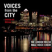 Voices from the City by Edward-Rhys Harry The London Welsh Male Voice Choir