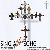 Sing a New Song Crosses von Free Indeed