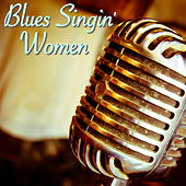 Blues Singin' Women by Various Artists