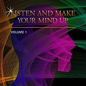 Listen and Make Your Mind Up, Vol. 1 by Various Artists